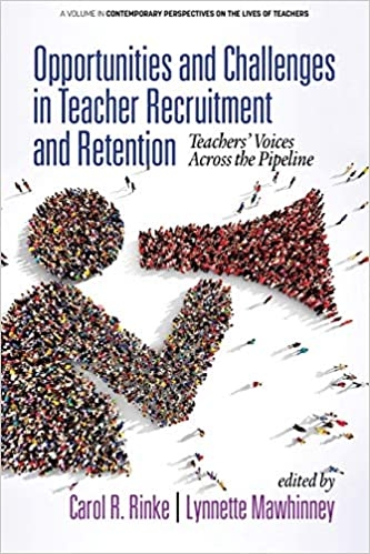 Image of Opportunities and Challenges in Teacher Recruitment and Retention: Teachers' Voices Across the Pipeline